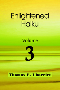 Enlightened Haiku vol 2, by Thomas E Uharriet