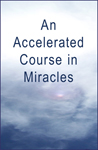 An Accelerated Course in Miracles