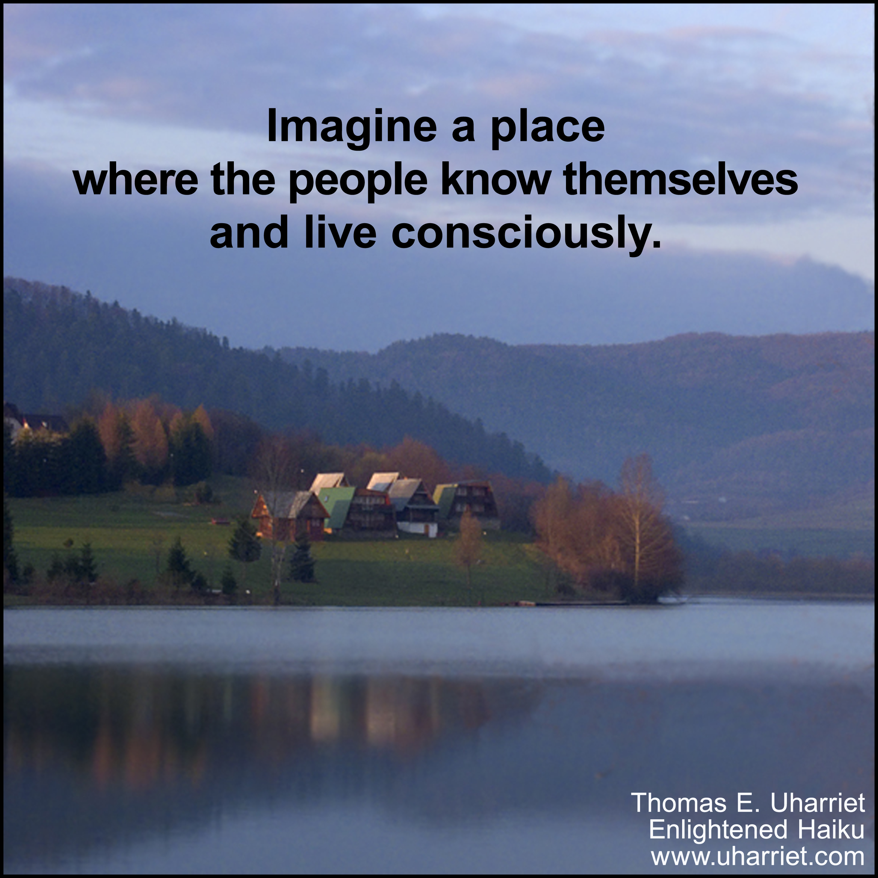 Imagine a place where people know themselves.